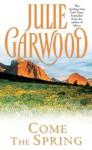 Come the Spring (Clayborne Brothers) - Julie Garwood