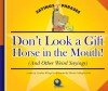 Don't Look a Gift Horse in the Mouth!: (And Other Weird Sayings) (Sayings and Phrases) - Cynthia Klingel, Mernie Gallagher-Cole