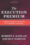 Execution Premium - Robert S. Kaplan, David P. Norton