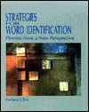 Strategies for Word Identification: Phonics from a New Perspective - Barbara J. Fox