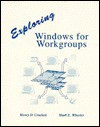 Exploring Windows for Workgroups - Henry D. Crockett, Mark E. Wheeler