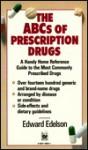 ABCs of Prescription Drugs - Edward Edelson