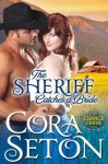 The Sheriff Catches a Bride (Cowboys of Chance Creek) - Cora Seton
