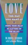 Love, the Way You Want It: Using Your Head in Matters of the Heart - Robert J. Sternberg, Catherine Whitney