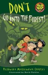 Don't Go into the Forest! - Veronika Martenova Charles, David Parkins