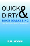 Quick and Dirty Book Marketing - E.S. Wynn