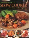Best Ever Recipes for Your Slow Cooker: Over 200 Delicious Mouthwatering Dishes to Make in a Slow Cooker - Catherine Atkinson
