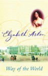 The Way of the World - Elizabeth Aston