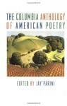 The Columbia Anthology of American Poetry - Jay Parini