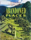 Abandoned Places: The Legacy of Past Cultures and Civilisations - Lesley Adkins, Roy A. Adkins