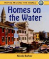 Waterside Home (Homes Around the World) - Nicola Barber