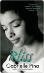 Bliss: A Novel - Gabrielle Pina