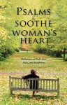 Psalms to Soothe a Woman's Heart - Baker Publishing Group