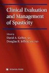 Clinical Evaluation and Management of Spasticity - David Gelber, Douglas R. Jeffery