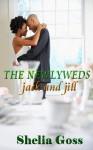 The Newlyweds: Jack and Jill - Shelia M. Goss