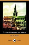 Scottish Cathedrals and Abbeys (Dodo Press) - D. Butler, R. Herbert Story