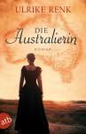 Die Australierin: Von Hamburg nach Sydney  Roman (German Edition) - Ulrike Renk