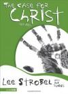 The Case for Christ for Kids (Case for... Series for Kids) - Lee Strobel, Lee Stobel, Rob Suggs