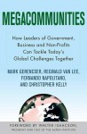 Megacommunities: How Business, Government and Civil Society Leaders Can Master This Century's Global Challenges--Together - Walter Isaacson, Christopher Kelly, Reginald Van Lee, Mark Gerencser, Fernando Napolitano