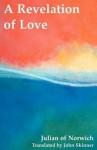 A Revelation of Love - John Skinner, Julian of Norwich