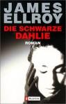 Die Schwarze Dahlie - James Ellroy;Jürgen Behrens