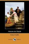 Histoire de Sibylle (Dodo Press) - Octave Feuillet