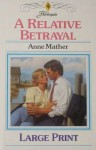 A Relative Betrayal (Harlequin Presents, No 1315) - Anne Mather