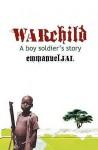 War Child: A Boy Soldier's Story - Emmanuel Jal