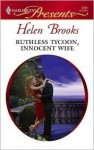 Ruthless Tycoon, Innocent Wife (Harlequin Presents) - Helen Brooks