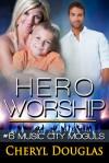Hero Worship - Cheryl Douglas
