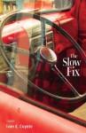 The Slow Fix - Ivan E. Coyote