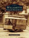 Willamette Valley Railways: 0 - Richard Thompson