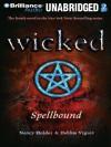 Wicked: Spellbound (Wicked #4) - Nancy Holder, Debbie Viguié, Cassandra Morris