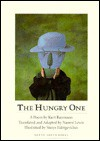 The Hungry One - Kurt Baumann, Stasys Eidrigevicius, Naomi Lewis