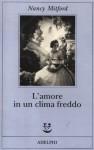 L'amore in un clima freddo - Nancy Mitford, Silvia Pareschi