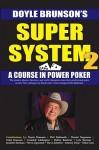 Super System 2: Winning strategies for limit hold'em cash games and tournament tactics - Doyle Brunson