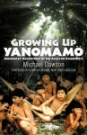 Growing Up Yanomamo: Missionary Adventures in the Amazon Rainforest - Michael Dawson, Ruben Pintor, Larry Brown