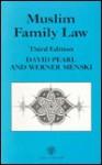 Muslim Family Law - David Pearl, Werner Menski