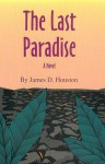The Last Paradise (Literature Of The American West) - James D. Houston