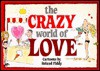 The Crazy World of Love - Bill Stott, Helen Exley, Fiddy