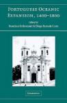 Portuguese Oceanic Expansion, 1400-1800 - Francisco Bethencourt