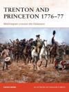 Trenton and Princeton 1776-77: Washington crosses the Delaware - David Bonk, Graham Turner