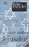 Onze Noites em Jerusalém - Pedro Paixão