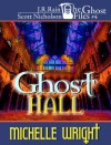 Ghost Hall (The Ghost Files Series #4) - Michelle Wright