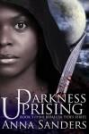 Darkness Uprising (Befallen Tides) - Anna Sanders