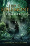Blood and Bone: A Novel of the Malazan Empire - Ian C. Esslemont