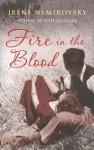 Fire in the Blood - Irène Némirovsky