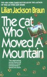 The Cat Who Moved a Mountain - Lilian Jackson Braun