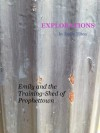 Explorations: Emily and the Training-Shed of Prophettown (Explorations #11) - Emily Tilton
