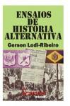 Ensaios de história alternativa - Gerson Lodi-Ribeiro
